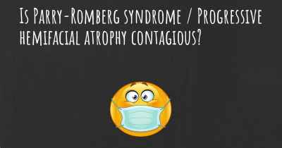Is Parry-Romberg syndrome / Progressive hemifacial atrophy contagious?