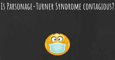 Is Parsonage-Turner Syndrome contagious?