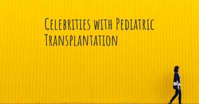 Celebrities with Pediatric Transplantation