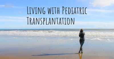 Living with Pediatric Transplantation