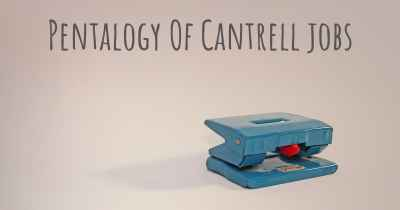 Pentalogy Of Cantrell jobs