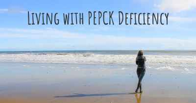 Living with PEPCK Deficiency