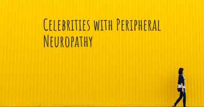 Celebrities with Peripheral Neuropathy