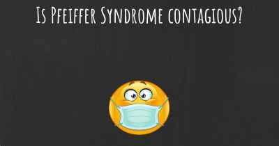Is Pfeiffer Syndrome contagious?