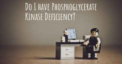Do I have Phosphoglycerate Kinase Deficiency?