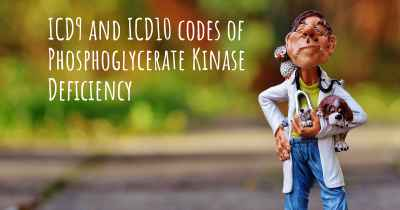 ICD9 and ICD10 codes of Phosphoglycerate Kinase Deficiency