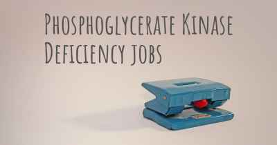 Phosphoglycerate Kinase Deficiency jobs