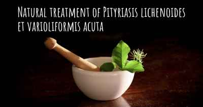 Natural treatment of Pityriasis lichenoides et varioliformis acuta