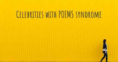 Celebrities with POEMS syndrome