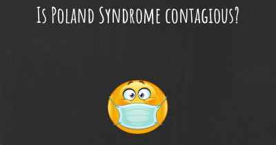 Is Poland Syndrome contagious?