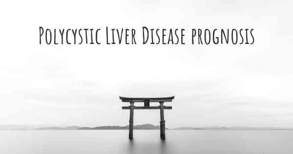 Polycystic Liver Disease Prognosis