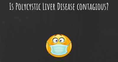 Is Polycystic Liver Disease contagious?