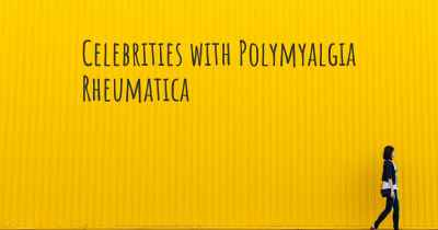 Celebrities with Polymyalgia Rheumatica