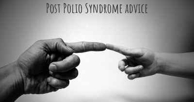 Post Polio Syndrome advice