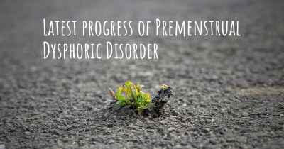 Latest progress of Premenstrual Dysphoric Disorder