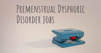Premenstrual Dysphoric Disorder jobs