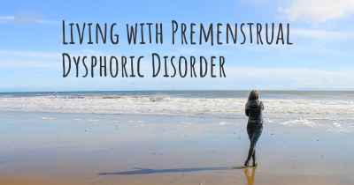 Living with Premenstrual Dysphoric Disorder