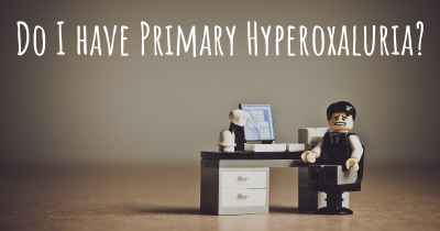 Do I have Primary Hyperoxaluria?