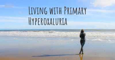 Living with Primary Hyperoxaluria