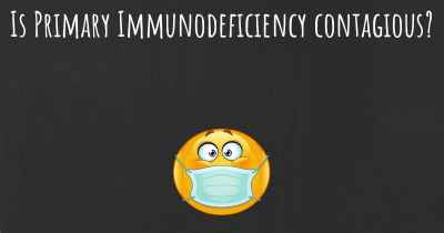 Is Primary Immunodeficiency contagious?
