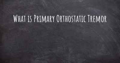What is Primary Orthostatic Tremor