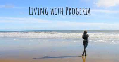 Living with Progeria
