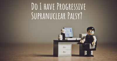 Do I have Progressive Supranuclear Palsy?