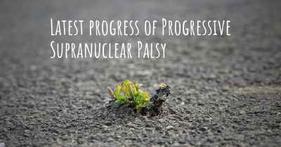 Latest progress of Progressive Supranuclear Palsy
