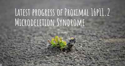 Latest progress of Proximal 16p11.2 Microdeletion Syndrome