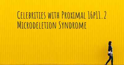 Celebrities with Proximal 16p11.2 Microdeletion Syndrome