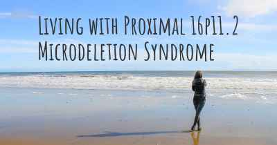 Living with Proximal 16p11.2 Microdeletion Syndrome