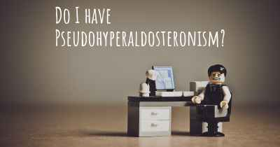 Do I have Pseudohyperaldosteronism?