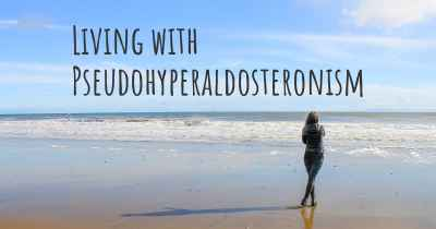 Living with Pseudohyperaldosteronism