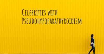 Celebrities with Pseudohypoparathyroidism