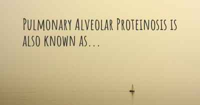 Pulmonary Alveolar Proteinosis is also known as...