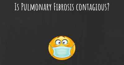 Is Pulmonary Fibrosis contagious?