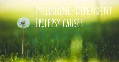 Pyridoxine-Dependent Epilepsy causes