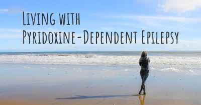 Living with Pyridoxine-Dependent Epilepsy