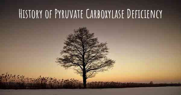 History of Pyruvate Carboxylase Deficiency