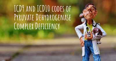 ICD9 and ICD10 codes of Pyruvate Dehydrogenase Complex Deficiency