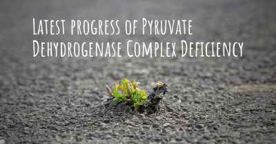Latest progress of Pyruvate Dehydrogenase Complex Deficiency
