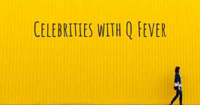 Celebrities with Q Fever