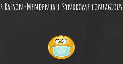 Is Rabson-Mendenhall Syndrome contagious?