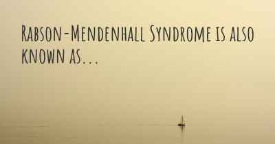 Rabson-Mendenhall Syndrome is also known as...