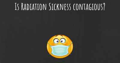 Is Radiation Sickness contagious?