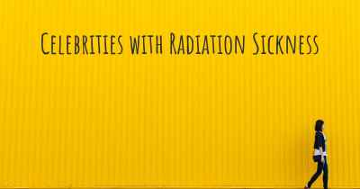Celebrities with Radiation Sickness