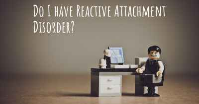Do I have Reactive Attachment Disorder?