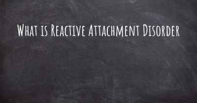What is Reactive Attachment Disorder
