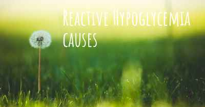 Reactive Hypoglycemia causes