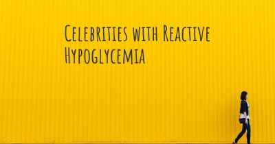 Celebrities with Reactive Hypoglycemia